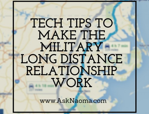 Making the move – Tech tips to make the long distance military relationship work