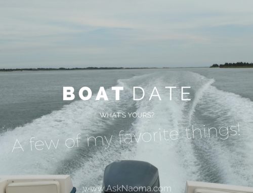 BOAT DATE: A few of my favorite things!